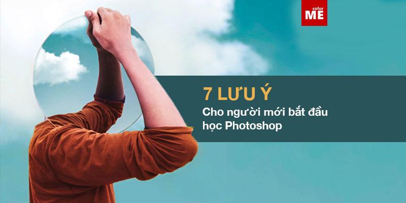 7 lưu ý cho người mới bắt đầu học photoshop