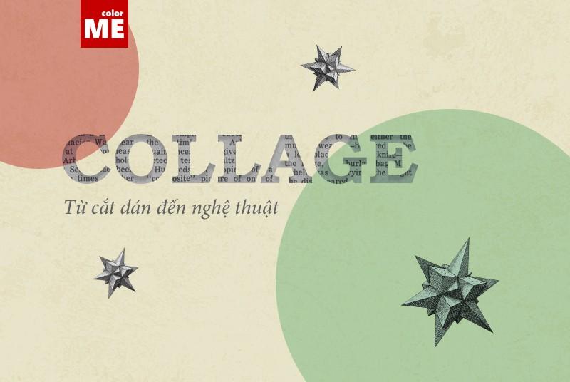 Collage – Từ cắt dán đến nghệ thuật