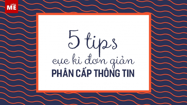 5 tips cực kì đơn giản đối với phân cấp thông tin