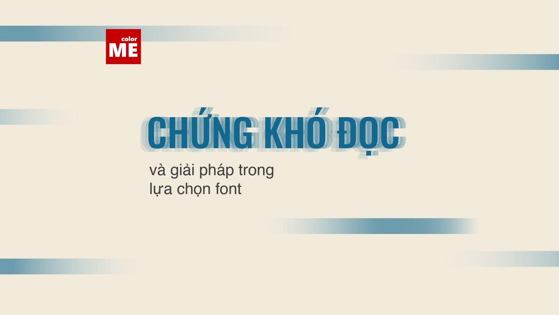 Chứng khó đọc và giải pháp trong lựa chọn font