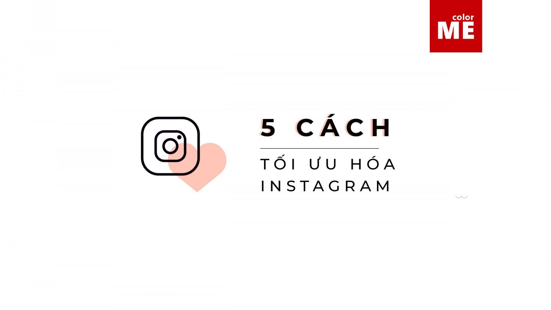 5 cách tối ưu hóa instagram