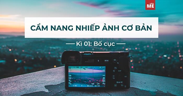 Cẩm nang nhiếp ảnh cơ bản   kì 01 ·  bố cục