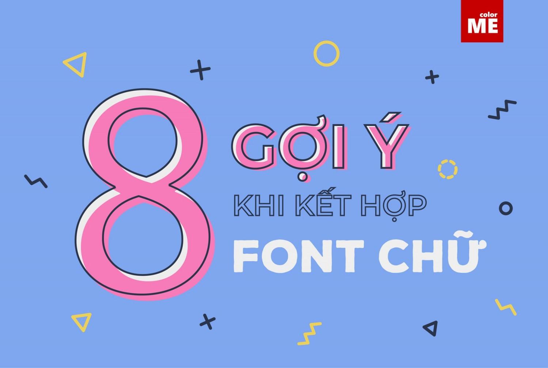 """Kết hợp font chữ trong thiết kế luôn là bài toán không hề dễ dàng. Bạn vừa phải tạo được độ tương phản để dẫn dắt thông tin, vừa phải đảm bảo các font chữ """"hòa hợp"""" thống nhất cảm xúc.  Nếu bạn vẫn gặp khó khăn khi """"mix"""" font,  tham khảo ngay các tips sau"""