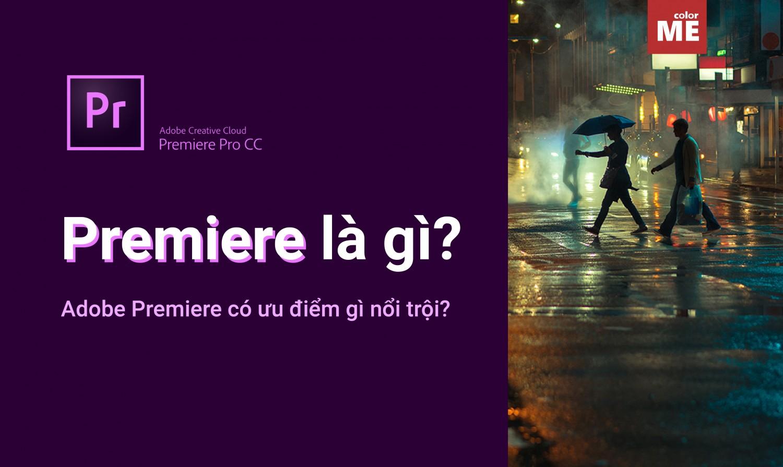 Premiere là một phần mềm đang được rất nhiều nhà làm phim nghiệp dư và chuyên nghiệp trên thế giới tin dùng, nếu là một người yêu thích chỉnh sửa video, bạn nên biết Premiere là gì. Cùng ColorME tìm hiểu về Premiere và những ưu điểm nổi bật của nó nhé!