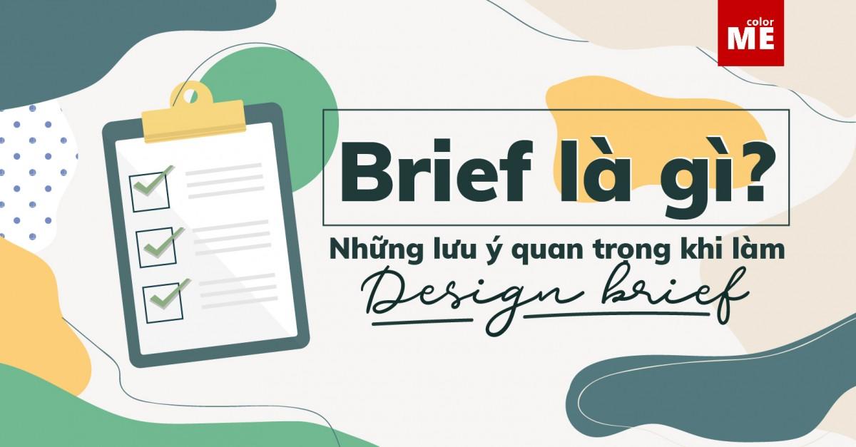 Brief là một thuật ngữ chuyên dùng trong ngành truyền thông-quảng cáo. Vậy brief là gì? Cần chuẩn bị những nội dung nào trong Brief để Designer phối hợp hiệu quả nhất? Đọc bài viết dưới đây để giải đáp mọi thắc mắc của bạn nhé
