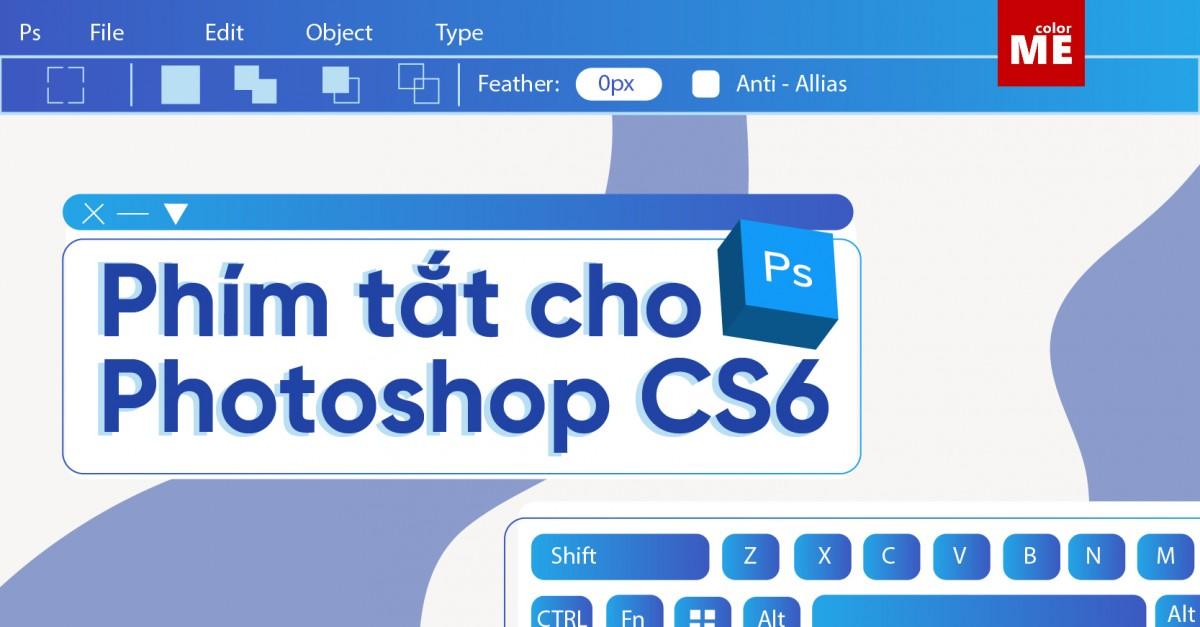 Công việc thiết kế của bạn trở nên kém hiệu quả vì không thành thạo thao tác nhanh?Cùng tìm hiểu ngay  80 phím tắt trong Photoshop CS6 để thao tác nhanh chóng và chuyên nghiệp hơn nhé!