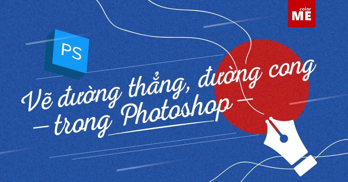 Bạn mới tập làm quen với Photoshop và không biết vẽ đường cơ bản một cách chính xác? Hãy cùng ColorME chinh phục cách vẽ đường thẳng, đường cong hoàn hảo trong Photoshop nhé!