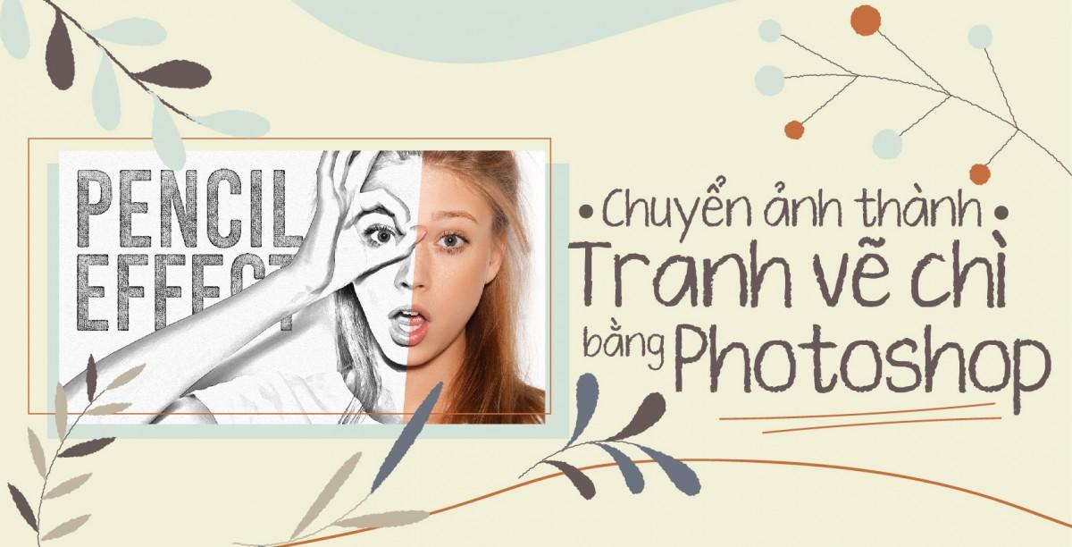 """Bạn muốn một bức tranh vẽ  chì """"xịn sò"""" để sống ảo ? Chẳng cần tốn tiền thuê họa sĩ chuyên nghiệp, bởi đã có thủ thuật chuyển ảnh thành tranh vẽ chì bằng Photoshop."""