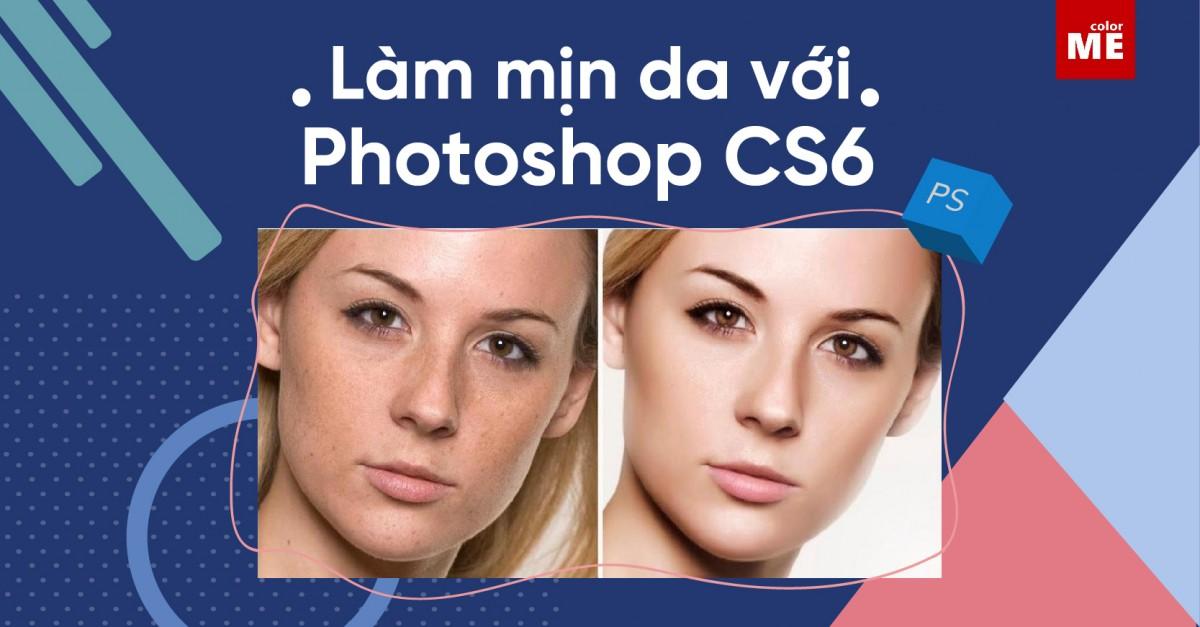 """Ngày ngày lướt báo, bạn sẽ thấy được  các ngôi sao, người nổi tiếng đăng tải những bức hình """"lung linh như trong mộng"""", đặc biệt là làn da mịn màng không tì vết. Vậy bạn đã từng nghĩ, mình cũng có thể sở hữu cho mình những tấm hình lộng lẫy như vậy? Chắc chắn là có thể đấy, bởi đã có phương pháp làm mịn da bằng phần mềm Photoshop CS6 cực kì tiện lợi mà không tốn một xu!"""