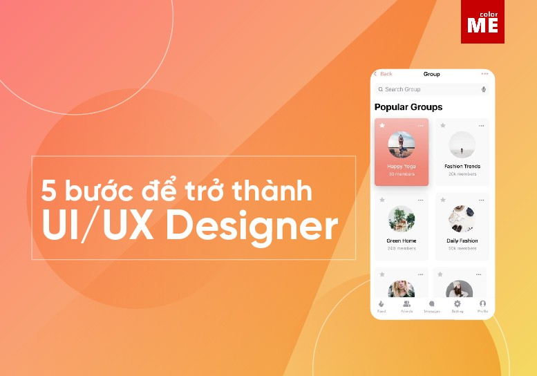 Thiết kế UI UX là thuật ngữ không quá xa lạ trong lĩnh vực thiết kế và đang trở thành công việc được nhiều bạn designer newbie săn đón. Nếu bạn muốn trở thành một UI UX designer nhưng không biết bắt đầu từ đâu? Đừng lo, ColorMe sẽ hướng dẫn cho bạn 5 bước để trở thành một UI UX designer giỏi.