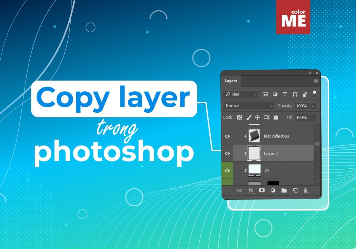 Copy layer là một trong những chức năng cơ bản đầu tiên mà người dùng Photoshop cần nắm bắt. Bài viết dưới đây sẽ hướng dẫn bạn cách copy layer cực nhanh trong Photoshop.
