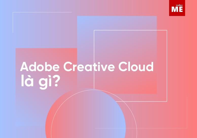 Adobe Creative Cloud là ứng dụng quen thuộc với các Graphic Designer lâu năm, nhưng với các bạn mới bắt đầu tìm hiểu thiết kế đồ hoạ, chắc hẳn khái niệm này còn nhiều xa lạ. Hãy cùng ColorMe giải đáp thắc mắc Adobe Creative Cloud là gì qua bài viết này nhé.
