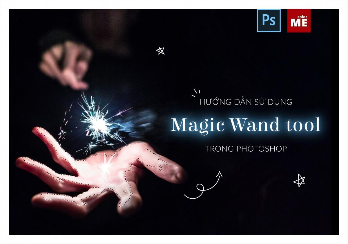 """Magic Wand Tool là một công cụ rất tiện lợi trong phần mềm Photoshop. Bài viết dưới đây sẽ giúp bạn tìm hiểu cách sử dụng công cụ """"ma thuật"""" này nhé"""