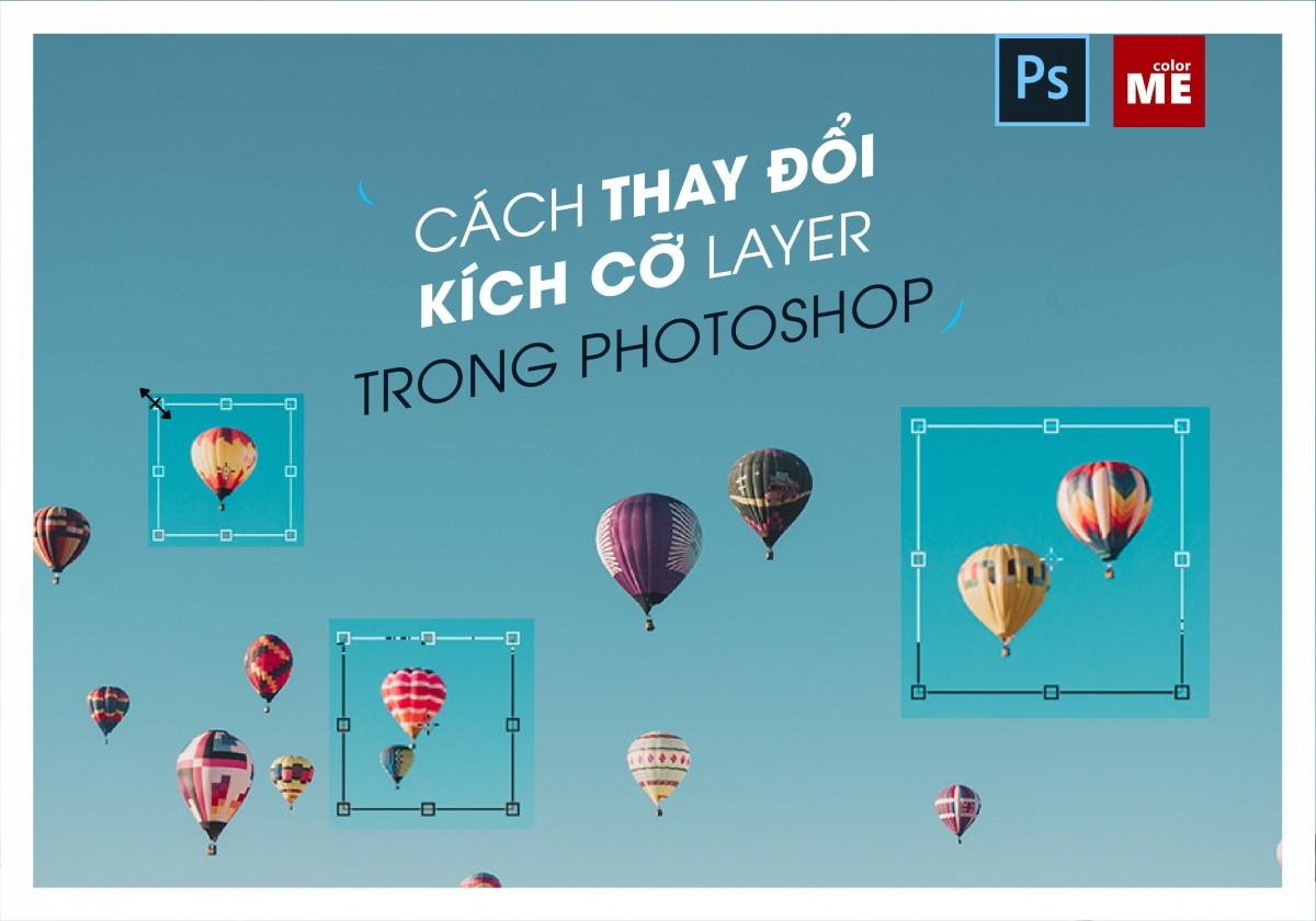 Photoshop có khả năng tổ chức các layer mạnh mẽ, giúp bạn có một trải nghiệm thiết kế một cách khoa học. Nếu như bạn thắc mắc về cách thay đổi kích thước Layer trong Photoshop, thì hãy theo dõi hướng dẫn dưới đây nhé