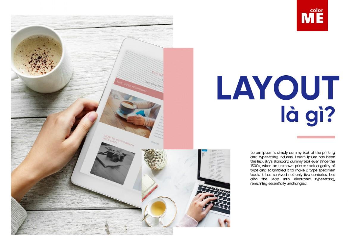Thông thường, một sản phẩm thiết kế nếu không có layout phù hợp sẽ khó tạo được ấn tượng tốt với người xem. Vậy layout là gì mà quan trọng đến thế? Hãy cùng nhau tìm hiểu nhé.