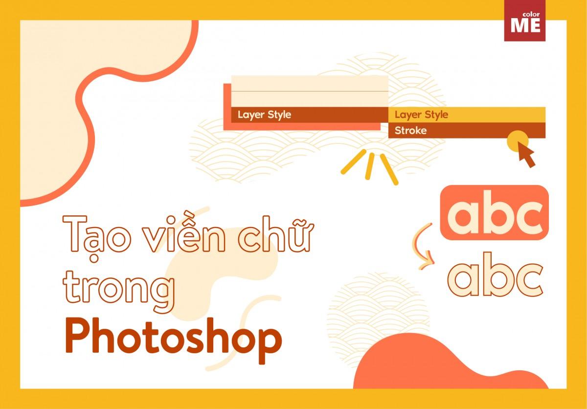 Tạo viền chữ trong photoshop CS6 như thế nào ? Có những lưu ý hay tips nào để việc thiết kế, tạo viền chữ trong photoshop đẹp và nổi bật hơn ? Hãy khám phá câu trả lời ngay trong bài viết dưới đây nhé: