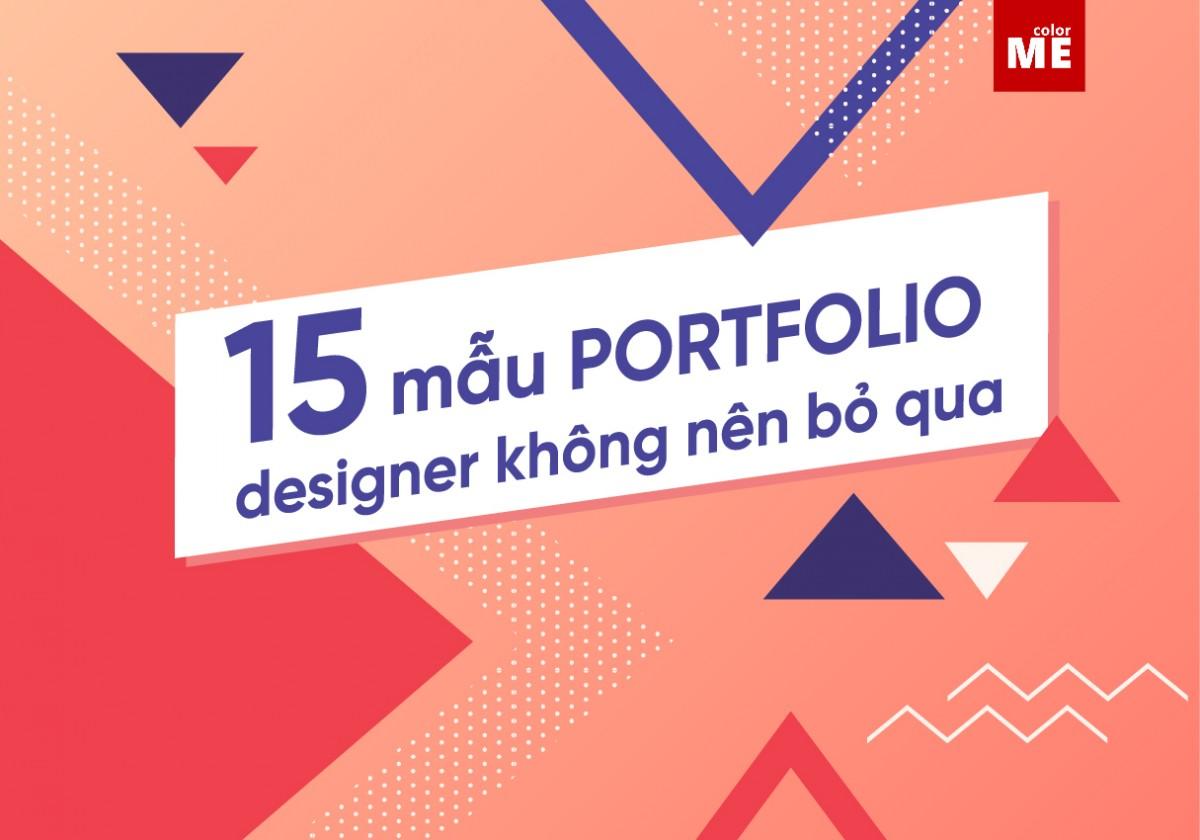 """Porfolio luôn được coi là """"đất diễn"""" để các graphic designer, nhiếp ảnh gia hay những người làm công việc sáng tạo phô diễn năng lực của mình, từ đó gây ấn tượng với nhà tuyển dụng hoặc khách hàng. Hãy cùng ColorMe dạo quanh """"thế giới"""" portfolio để kích thích khả năng sáng tạo của bạn nhé."""