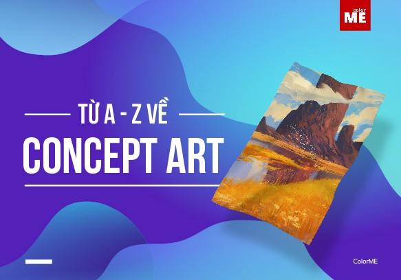 Concept art - một khái niệm vẫn còn mới mẻ tại Việt Nam nhưng lại khá phổ biến trong lĩnh vực nghệ thuật-giải trí trên thế giới. Vậy concept art là gì? Bài viết dưới đây sẽ giúp bạn có cái nhìn toàn cảnh về concept art