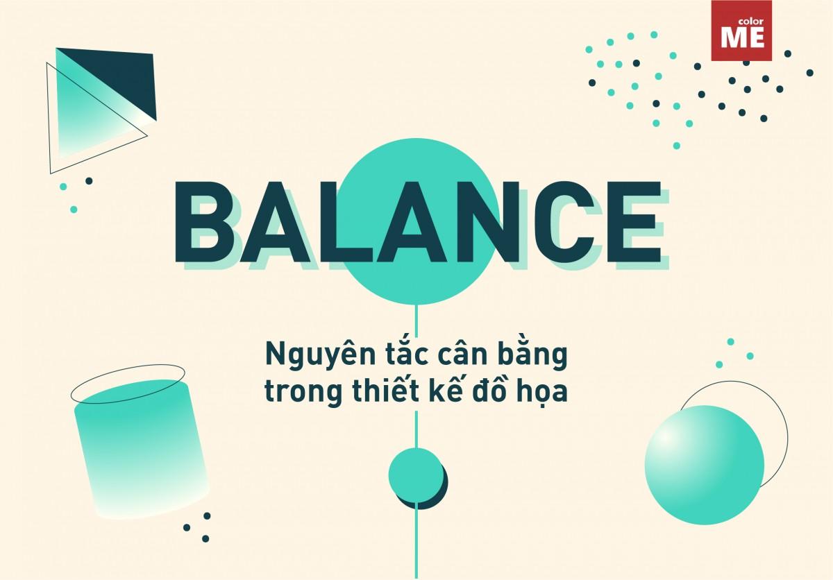 Một trong số các nguyên tắc cần có nhất, quan trọng nhất trong thiết kế đồ họa là nguyên tắc cân bằng (Balance). Một tác phẩm nghệ thuật chỉ thành công khi đều phải thực hiện tốt nguyên tắc đó. Vậy Balance là gì? Cùng nhau tìm hiểu nhé!