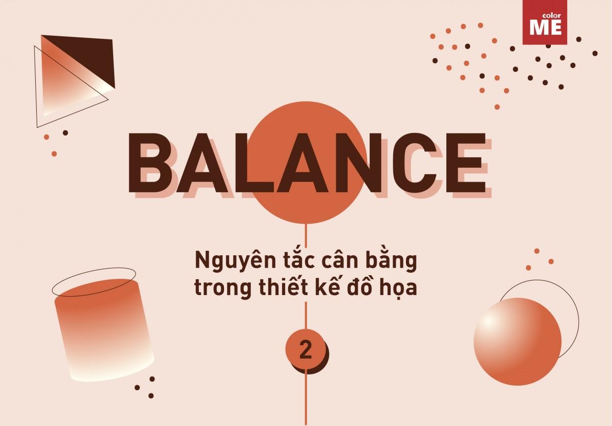 """Ở phần 1, ColorME đã chỉ ra những nét cơ bản nhất về cân bằng trong thiết kế đồ họa mà các designer cần """"thuộc lòng"""". Để làm rõ hơn về nguyên tắc này, hãy cùng tìm hiểu về ứng dụng của nó, cụ thể hơn là sự cân bằng trong thiết kế logo nhé!"""