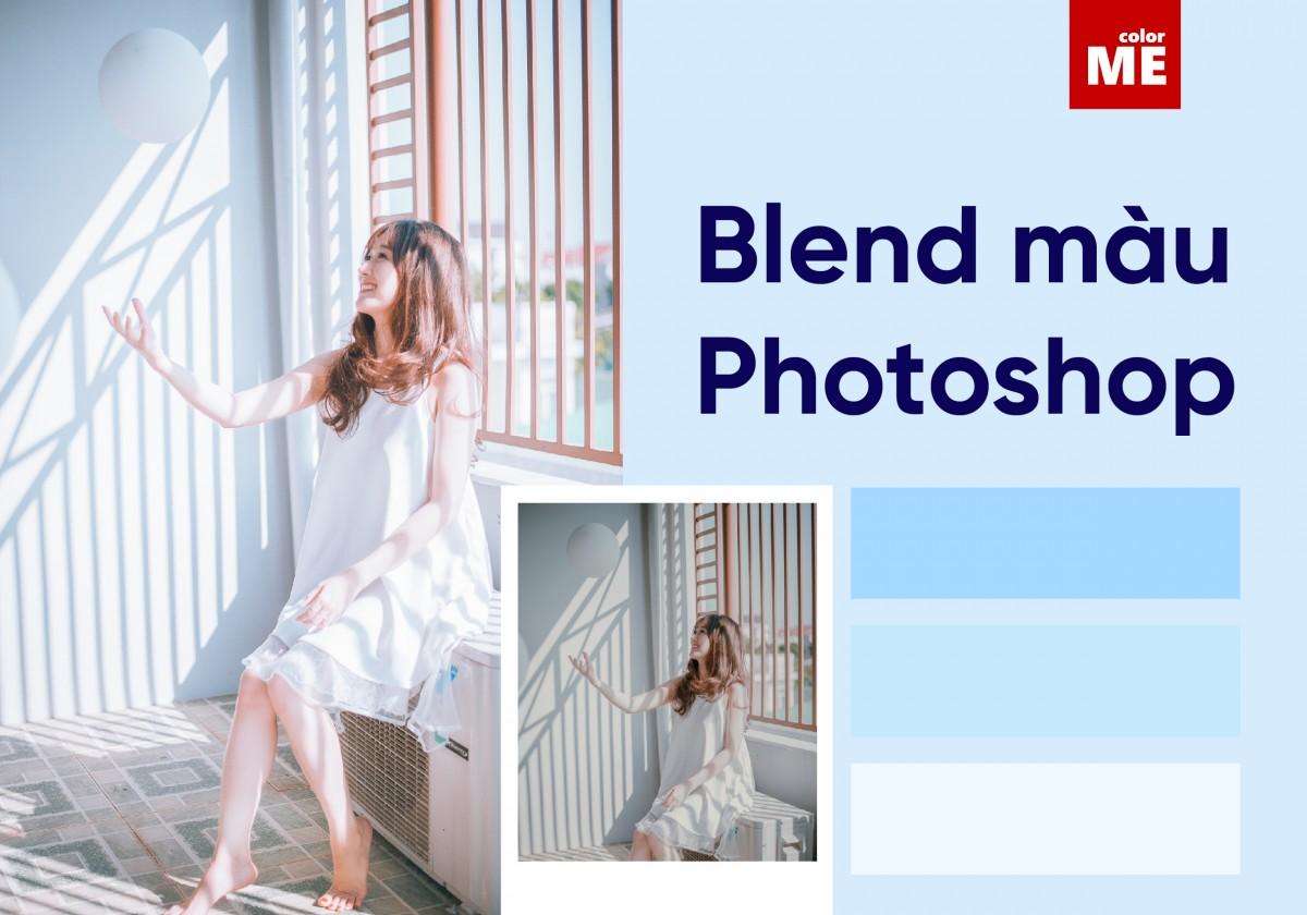 Blend màu cho ảnh là một kỹ thuật phổ biến trong Photoshop nhưng không phải ai cũng hiểu hết về nó. Vậy blend màu Photoshop là gì? Có những chế độ blend màu nào trong Photoshop? Cùng tìm hiểu với ColorME qua bài viết sau đây nhé
