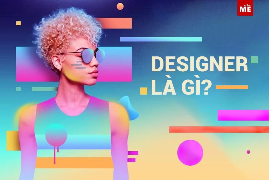 Designer là cụm từ đang xuất hiện ngày càng nhiều trên khắp các 'mặt trận', từ câu lạc bộ trong trường đại học đến các công ty, cửa hàng lớn nhỏ, hầu như bất kì tổ chức nào cũng cần đến designer.Vậy thì designer là gì? Cùng ColorME tìm hiểu thêm về nghề design nhé!