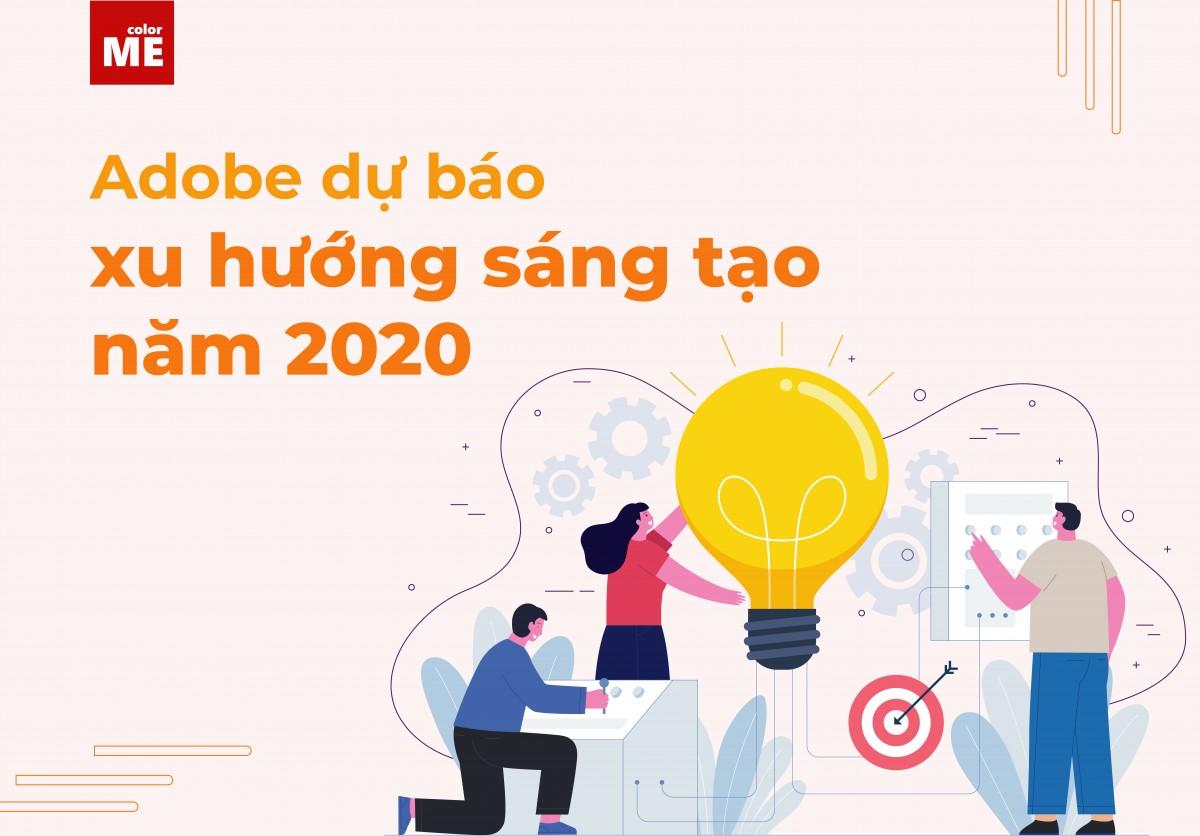 Dựa trên những dữ liệu được thu thập từ những báo cáo, khảo sát được thực hiện trên những nền tảng có sẵn, Adobe đã đưa ra những dự báo về xu hướng sáng tạo trong năm 2020, gồm các lĩnh vực về hình ảnh, chuyển động và thiết kế.