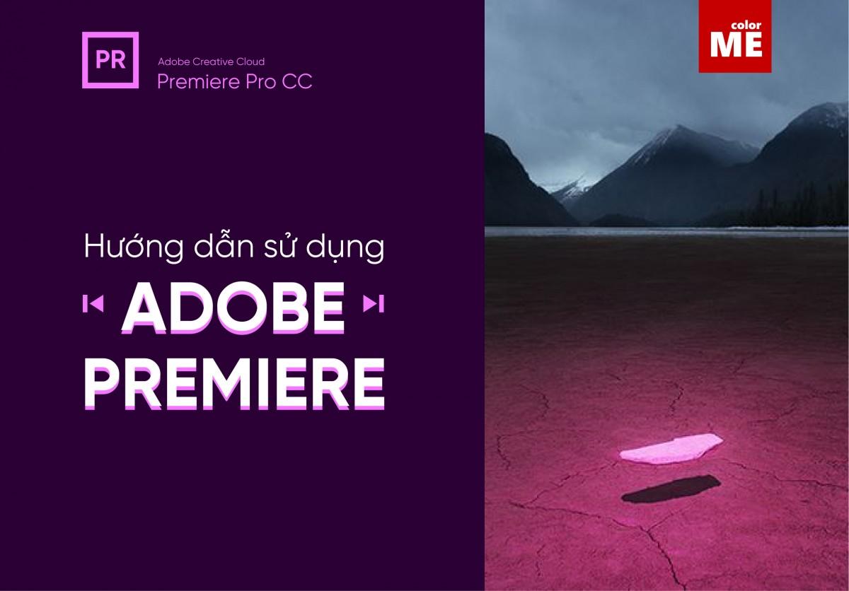 Bạn muốn chỉnh sửa, hay cắt ghép video trên phần mềm Adobe Premiere mà lại đang loay hoay chưa biết làm thế nào! Cùng ColorMe theo dõi ngay bài viết hướng dẫn sử dụng Adobe Premiere dưới đây nhé!