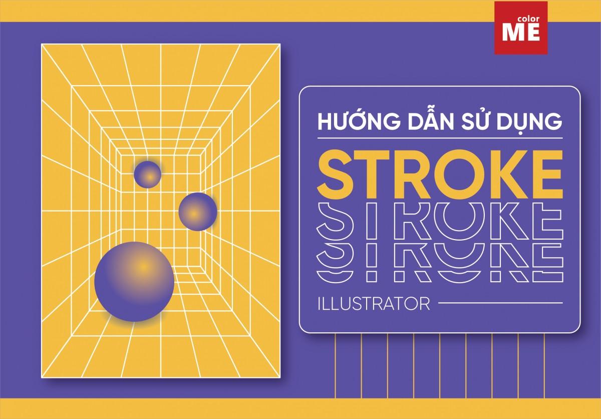 Một đối tượng trong Illustrator sẽ mang hai yếu tố để đổ màu, đó chính là Fill và Stroke. Fill là phần màu nền bên trong của đối tượng còn Stroke là màu viền. Trong bài viết này, ColorME sẽ hướng dẫn bạn kĩ hơn về các thao tác để tạo stroke và cách để thay đổi kích cỡ stroke theo ý mình nhé.