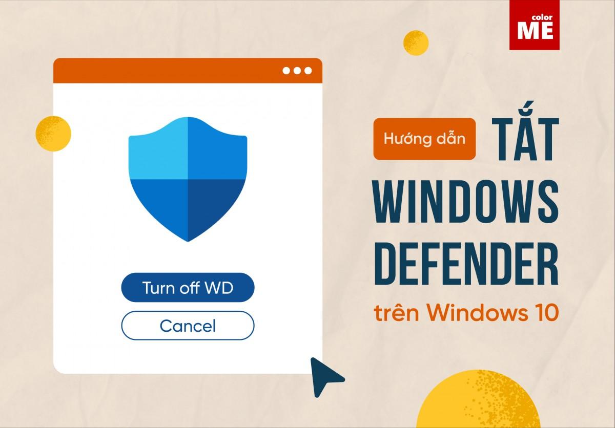 Trong bài viết này, ColorME sẽ hướng dẫn các bạn tạm tắt Windows Defender trên Windows 10 để thực hiện một số tác vụ bị trình bảo vệ này chặn (tải, cài đặt,...). Cùng theo dõi nhanh ngay nhé!