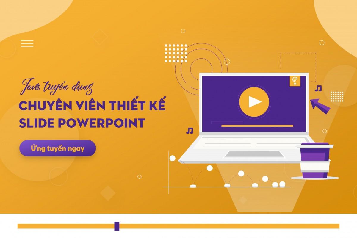 Jovis - Tuyển dụng chuyên viên thiết kế Slide Powerpoint