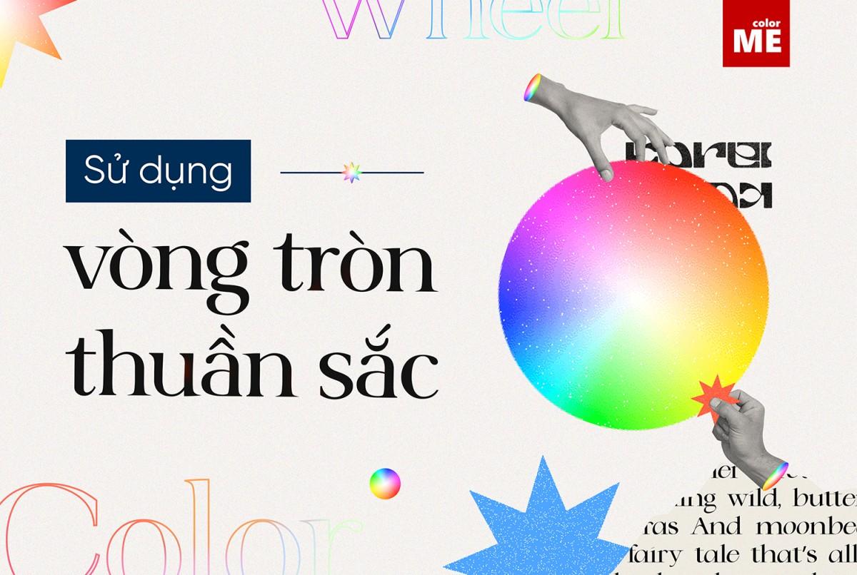 Vòng thuần sắc là công cụ quen thuộc giúp designer chọn màu một cách thông thái!