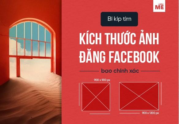 """Đã bao giờ khi sử dụng Facebook, ảnh bạn đăng lên không được hiển thị đầy đủ những phần thông tin quan trọng? Nguyên nhân là kích thước ảnh không khớp với """"khung hiển thị"""" được Facebook tạo ra. Trong bài viết này ColorME sẽ chỉ cho bạn bí kíp tìm kích thước ảnh trên Facebook """"bao chính xác"""" ở bất kỳ thời điểm nào nhé!"""