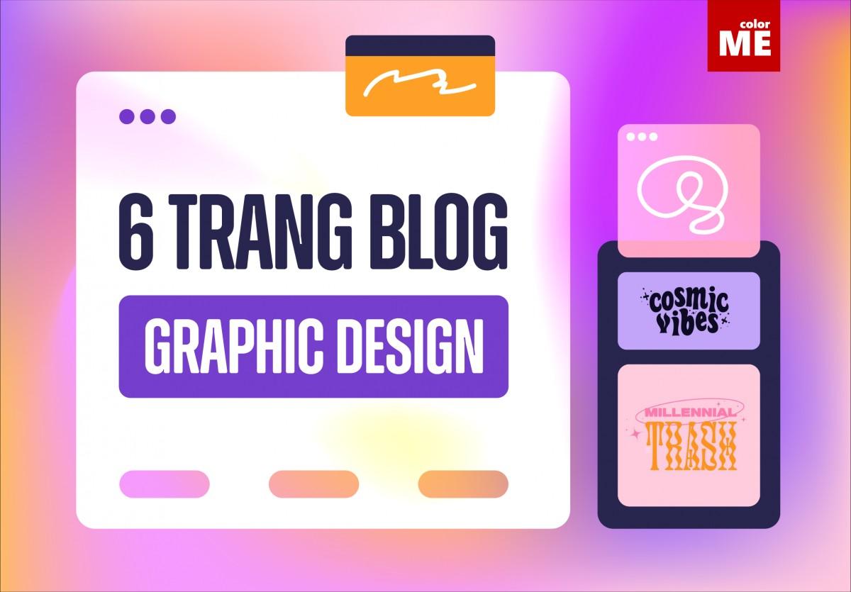 6 trang blog về thiết kế đồ họa bạn nên xem ngay đi!