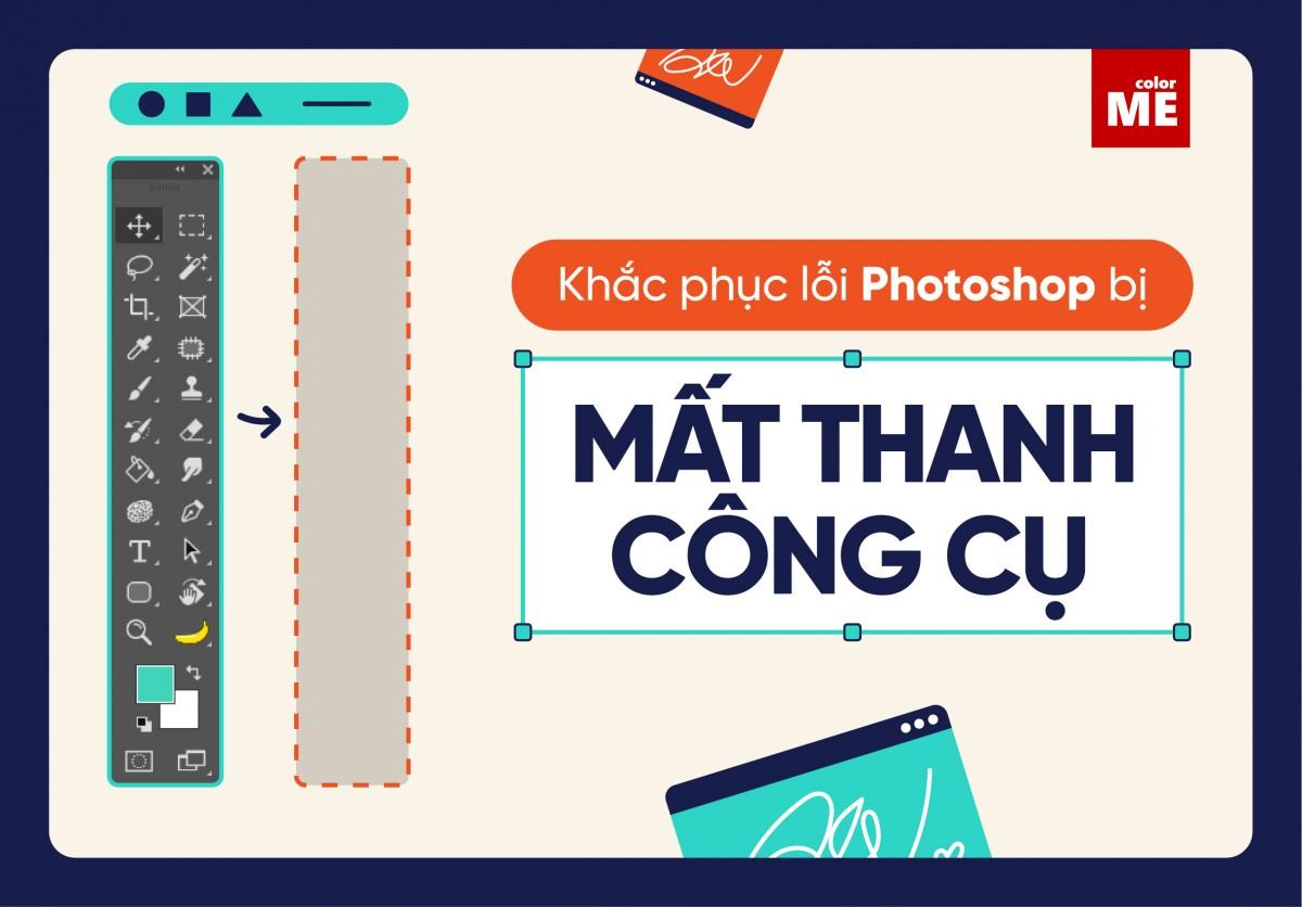 Adobe Photoshop là phần mềm chỉnh sửa ảnh phổ biến nhất hiện nay, tuy nhiên sẽ có một số lỗi thường gặp khi sử dụng mà có thể bạn chưa biết cách khắc phục. Một lỗi điển hình thường gặp đó là Photoshop bị mất thanh công cụ. Bài viết dưới đây ColorME sẽ chỉ cho bạn cách sửa lỗi thanh công cụ biến mất trong Photoshop.
