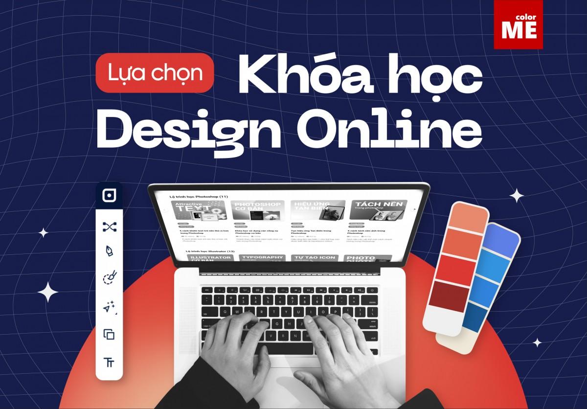 Hiện giờ có vô số khóa học design online trên thị trường: cả trong và ngoài nước, đa dạng về lĩnh vực, trình độ, chi phí. Vậy làm sao có thể tìm ra một khóa học design online phù hợp với bạn nhất, cùng tham khảo bài chia sẻ sau đây của ColorME để có sự lựa chọn của riêng mình nhé!