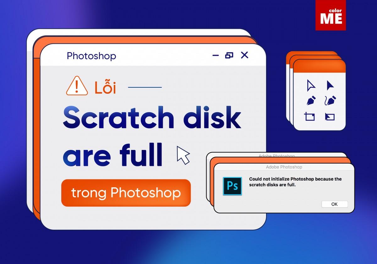 Scratch disk are full hay còn gọi là bị đầy ổ lưu trữ, đây là một lỗi thường gặp trong Adobe Photoshop. Lỗi này xảy ra khi ổ lưu trữ mà bạn đang sử dụng cho Photoshop bị quá tải và làm cho phần mềm bị giảm tốc độ hoặc thậm chí tự động tắt. Vậy nên trong bài viết này, ColorME sẽ chỉ bạn cách khắc phục lỗi Scratch disk are full trong Photoshop nhé!